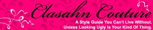 Clasahn Knows Fashion!